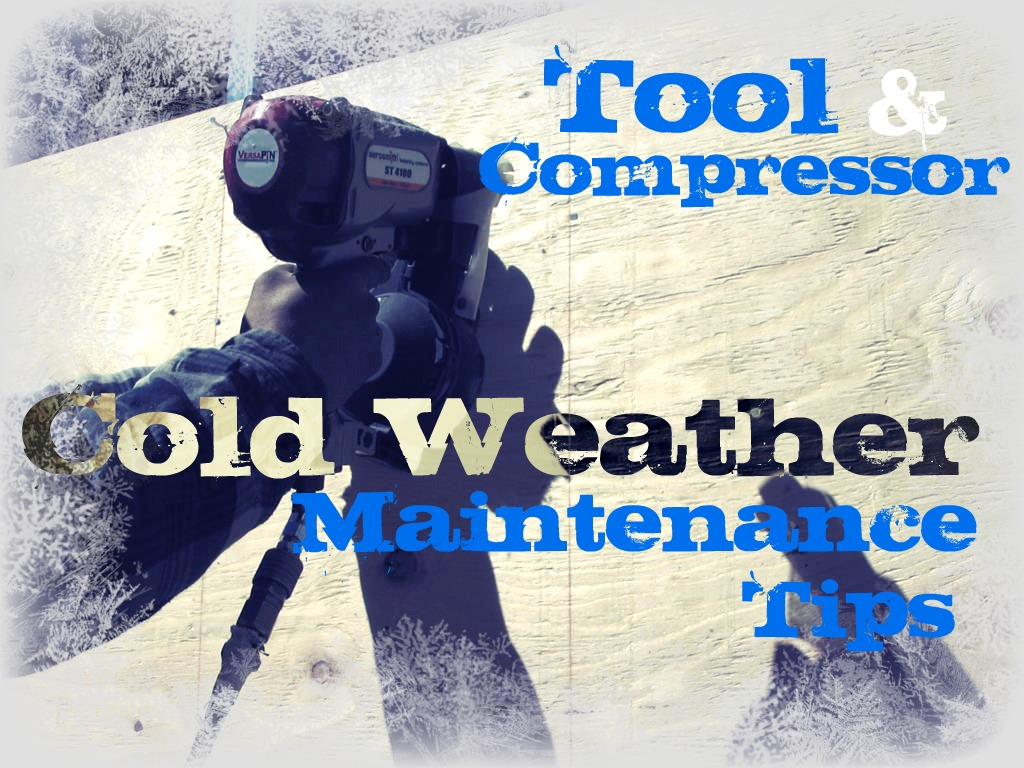 Cold Weather Tool & Compressor Maintenance
